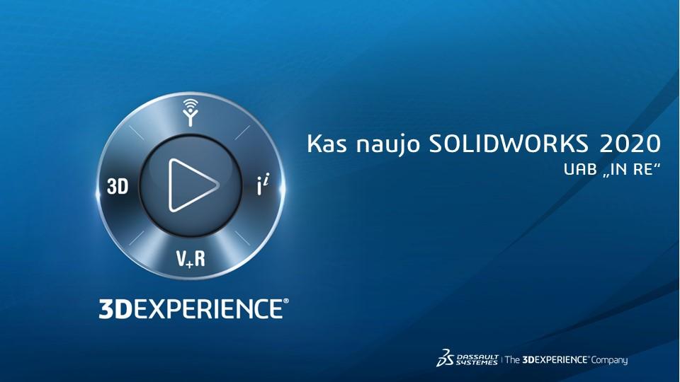 Pagrindinė prezentacija: SOLIDWORKS 2020 - kas naujo